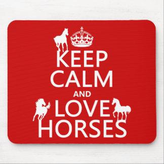 Guarde la calma y ame los caballos - todos los tapete de ratón