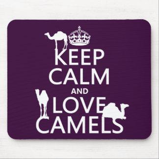 Guarde la calma y ame los camellos (todos los colo mouse pad
