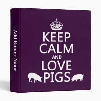 Guarde la calma y ame los cerdos todos los colore