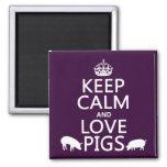 Guarde la calma y ame los cerdos (todos los colore imán de frigorifico