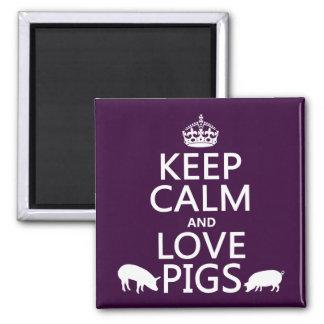 Guarde la calma y ame los cerdos (todos los colore imán cuadrado