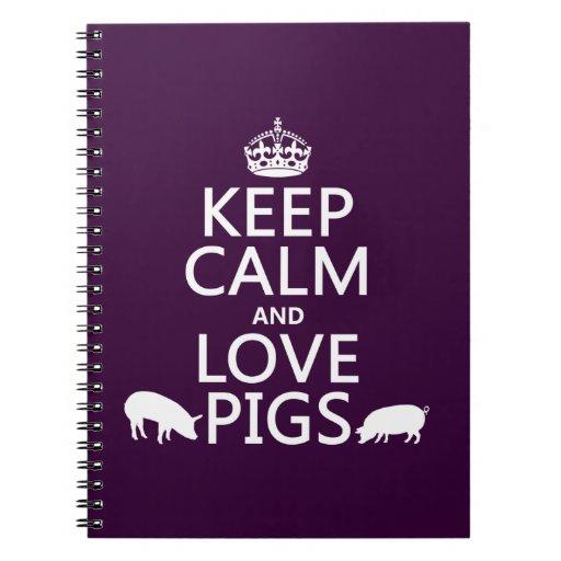 Guarde la calma y ame los cerdos (todos los colore libretas