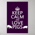 Guarde la calma y ame los cerdos (todos los colore poster