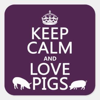 Guarde la calma y ame los cerdos (todos los pegatina cuadrada
