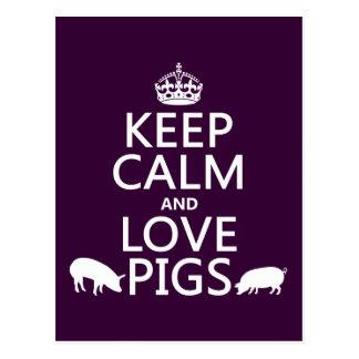 Guarde la calma y ame los cerdos (todos los postal