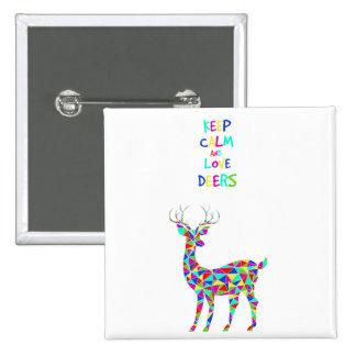 ¡Guarde la calma y ame los ciervos! Pin Cuadrada 5 Cm