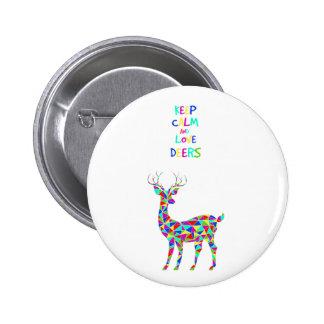 ¡Guarde la calma y ame los ciervos! Pin Redondo 5 Cm