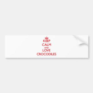 Guarde la calma y ame los cocodrilos etiqueta de parachoque