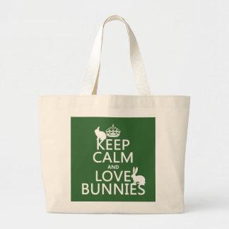 Guarde la calma y ame los conejitos - todos los bolsa tela grande