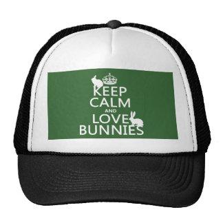 Guarde la calma y ame los conejitos - todos los co gorra