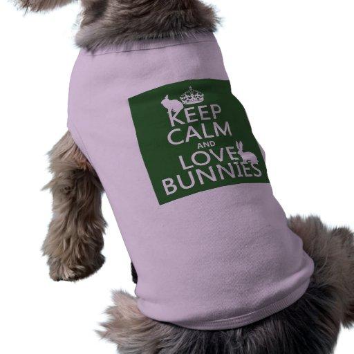 Guarde la calma y ame los conejitos - todos los co camisetas mascota