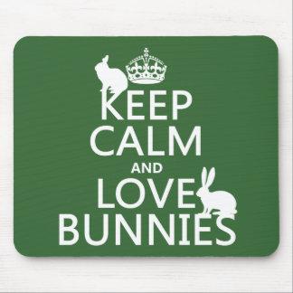 Guarde la calma y ame los conejitos - todos los co tapetes de ratón