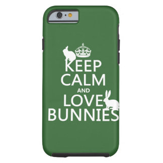 Guarde la calma y ame los conejitos - todos los funda resistente iPhone 6