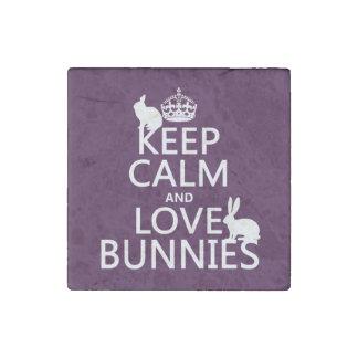 Guarde la calma y ame los conejitos - todos los imán de piedra
