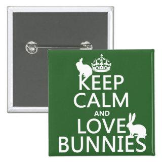Guarde la calma y ame los conejitos - todos los pin cuadrado