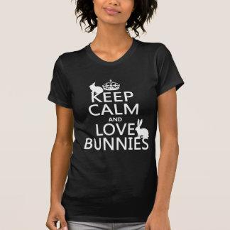 Guarde la calma y ame los conejitos - todos los playera
