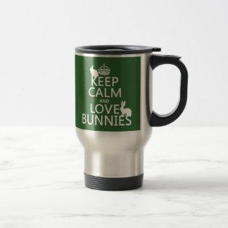 Guarde la calma y ame los conejitos - todos los taza térmica