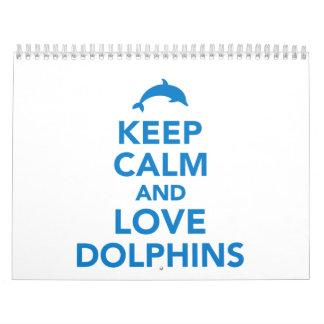 Guarde la calma y ame los delfínes calendarios