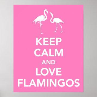 Guarde la calma y ame los flamencos póster