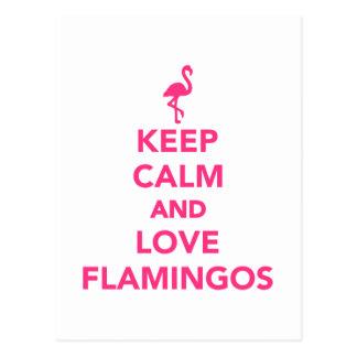 Guarde la calma y ame los flamencos tarjeta postal