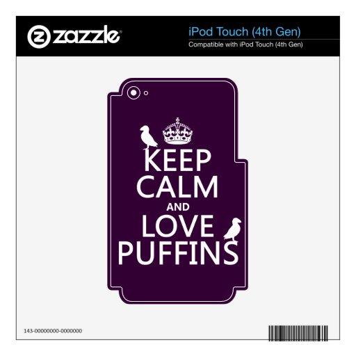 Guarde la calma y ame los frailecillos (cualquier  iPod touch 4G skin