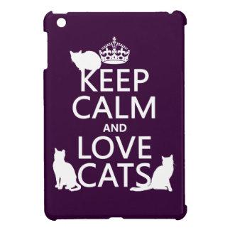 Guarde la calma y ame los gatos (en cualquier
