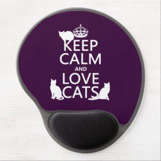 Guarde la calma y ame los gatos (en cualquier colo alfombrillas de raton con gel