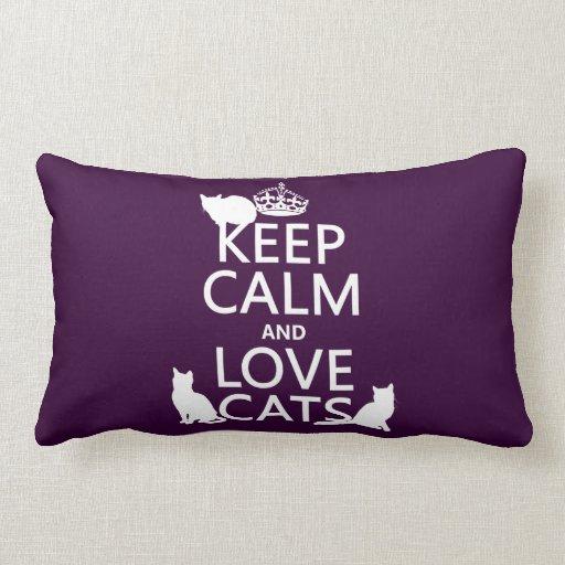 Guarde la calma y ame los gatos (en cualquier colo cojin