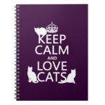 Guarde la calma y ame los gatos (en cualquier colo libreta espiral