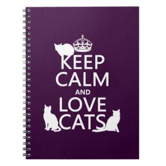 Guarde la calma y ame los gatos en cualquier colo libreta espiral