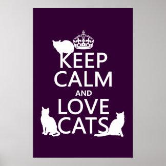Guarde la calma y ame los gatos (en cualquier colo póster