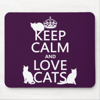 Guarde la calma y ame los gatos (en cualquier colo alfombrillas de ratón