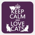 Guarde la calma y ame los gatos (en cualquier colcomanias cuadradas