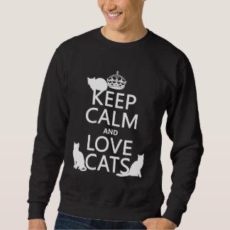 Guarde la calma y ame los gatos (en cualquier sudadera con capucha