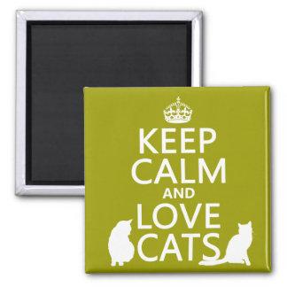 Guarde la calma y ame los gatos imán cuadrado