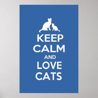 Guarde la calma y ame los gatos poster