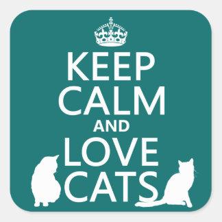 Guarde la calma y ame los gatos pegatina cuadrada