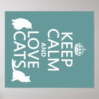 Guarde la calma y ame los gatos póster