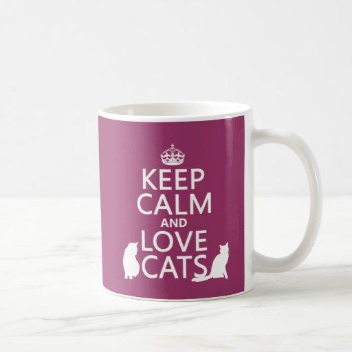 Guarde la calma y ame los gatos taza
