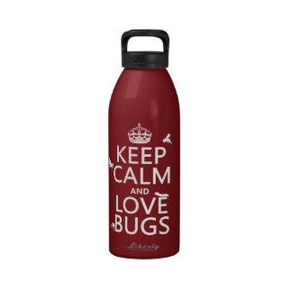 Guarde la calma y ame los insectos (cualquier colo botella de agua