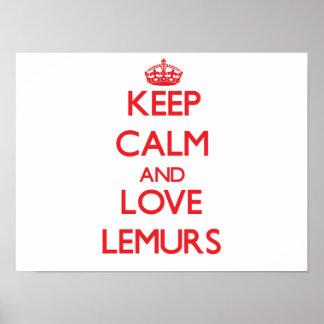 Guarde la calma y ame los Lemurs Poster