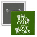 Guarde la calma y ame los libros (en cualquier col pins
