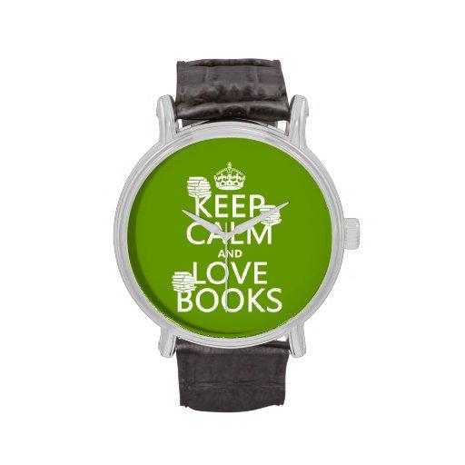 Guarde la calma y ame los libros (en cualquier col relojes de mano