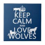 Guarde la calma y ame los lobos (cualquier color d azulejo cerámica