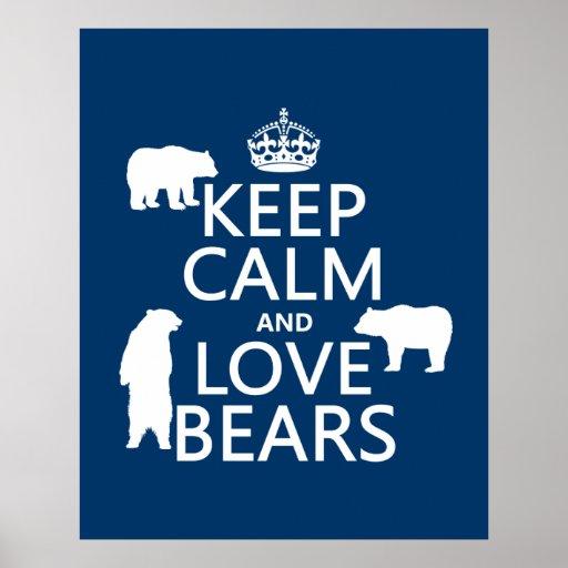 Guarde la calma y ame los osos (en todos los color impresiones
