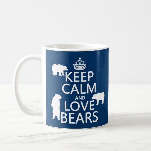 Guarde la calma y ame los osos (en todos los color taza de café