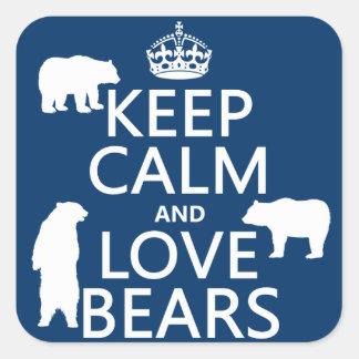 Guarde la calma y ame los osos (en todos los calcomania cuadradas personalizadas