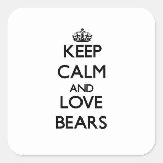 Guarde la calma y ame los osos pegatina cuadrada