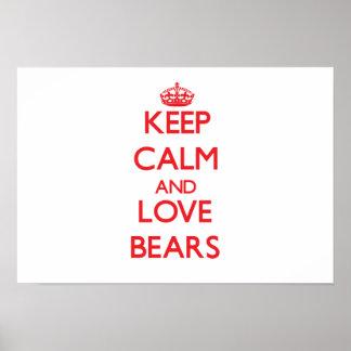 Guarde la calma y ame los osos póster