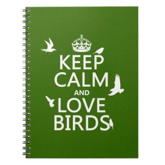 Guarde la calma y ame los pájaros (cualquier color libros de apuntes